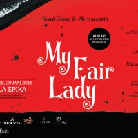 My Fair Lady, musical în premieră la Grand Cinema & More
